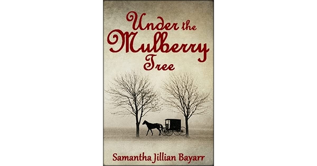 Under The Mulberry Tree Jacobs Daughter 3 By Samantha Bayarr