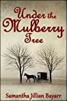 Under The Mulberry Tree (Amish Daughters #3)