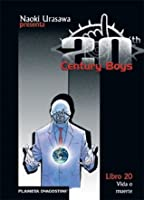 20th Century Boys, Libro 20: Vida o muerte (20th Century Boys, #20)