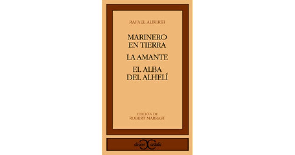 Marinero En Tierra La Amante El Alba Del Alheli By Rafael Alberti