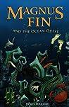 Magnus Fin and the Ocean Quest  (Magnus Fin, #1)