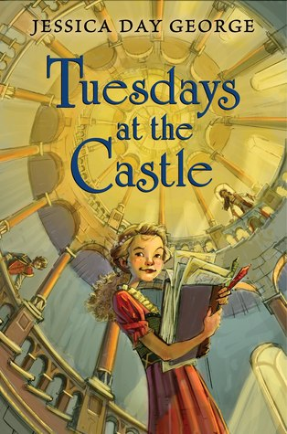 "Book cover of ""Tuesdays at the Castle"" by Jessica Day George"