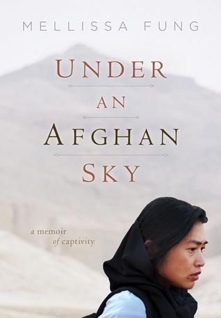 Under an Afghan Sky: A Memoir of Captivity
