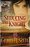 Seducing the Knight (Brotherhood of the Knight #2)