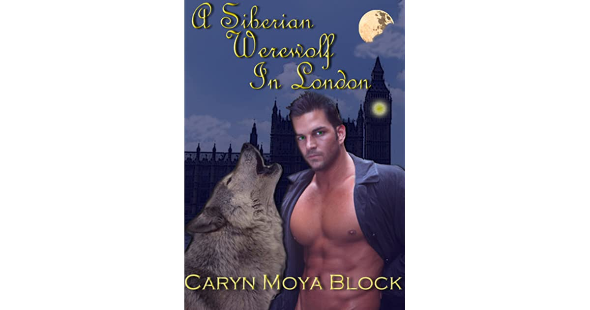 A Siberian Werewolf In London By Caryn Moya Block