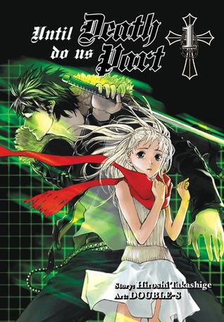 Until Death Do Us Part Omnibus 2 In 1 Edition Vol 1 Includes Vol 1 2 Until Death Do Us Part Omnibus 1 By Hiroshi Takashige