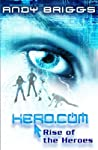 Rise of the Heroes (Hero.Com, #1)