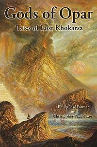 Gods of Opar: Tales of Lost Khokarsa
