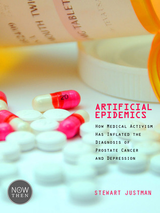Artificial Epidemics: How Medical Activism Has Inflated the Diagnosis of Prostate Cancer and Depression