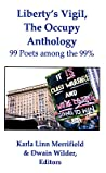 Liberty's Vigil, the Occupy Anthology: 99 Poets Among the 99%