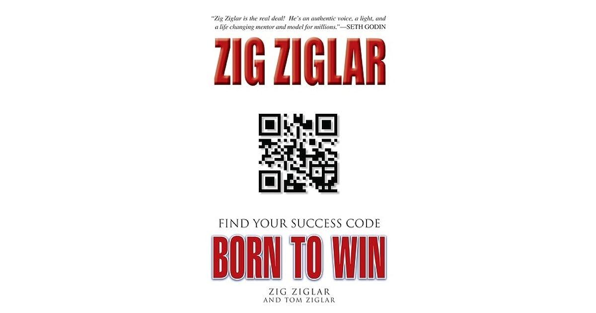 Born To Win Find Your Success Code By Zig Ziglar