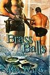 Brass Balls (Balls to the Wall #4)