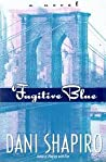 Download ebook Fugitive Blue by Dani Shapiro