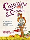 Calories & Corsets: A History of Dieting Over 2,000 Years