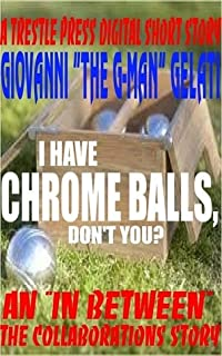 I Have Chrome Balls, Don't You?