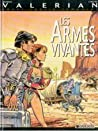 Les Armes vivantes (Valérian #14)