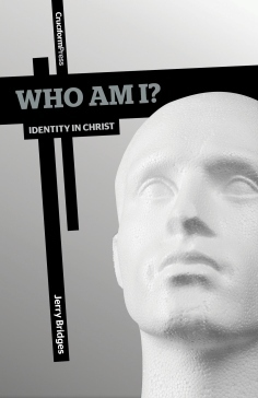Who Am I  Identity In Christ - Jerry Bridges