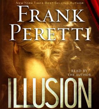 Illusion By Frank E Peretti
