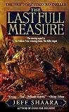 The Last Full Measure (The Civil War Trilogy, #3)