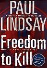 Freedom to Kill by Paul Lindsay