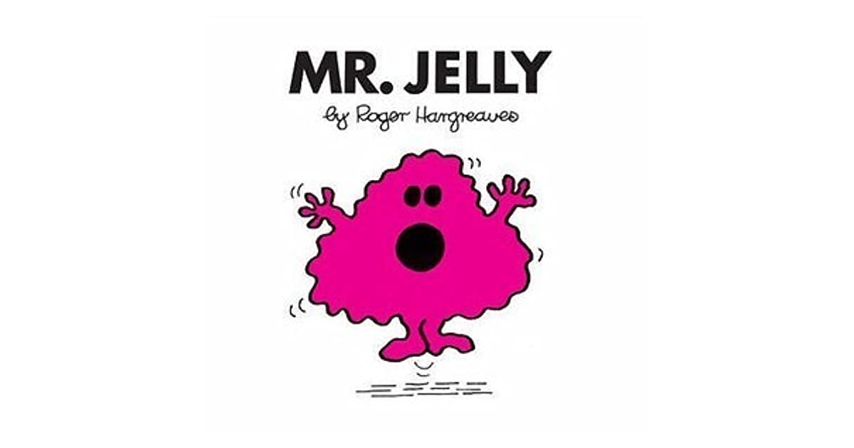Mr Jelly And His Daughter By Bethan Powell On Deviantart: Mr. Jelly By Roger Hargreaves