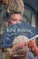 Kötü Kraliçe: Marie Antoinette