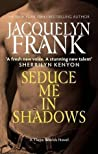 Seduce Me in Shadows (Three Worlds, #3)