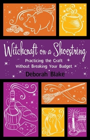 Witchcraft on a Shoestring Practicing the Craft Without Breaking Your Budget