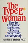 The type E* woman : How to overcome the stress of being everything to everybody