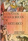 Cuentos folklóricos de Puerto Rico by Ricardo E. Alegría