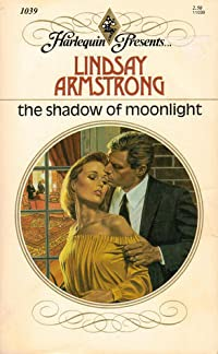 The Shadow Of Moonlight (Harlequin Presents #1039)