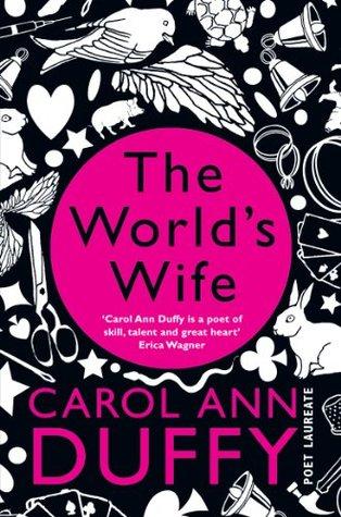 The World S Wife By Carol Ann Duffy