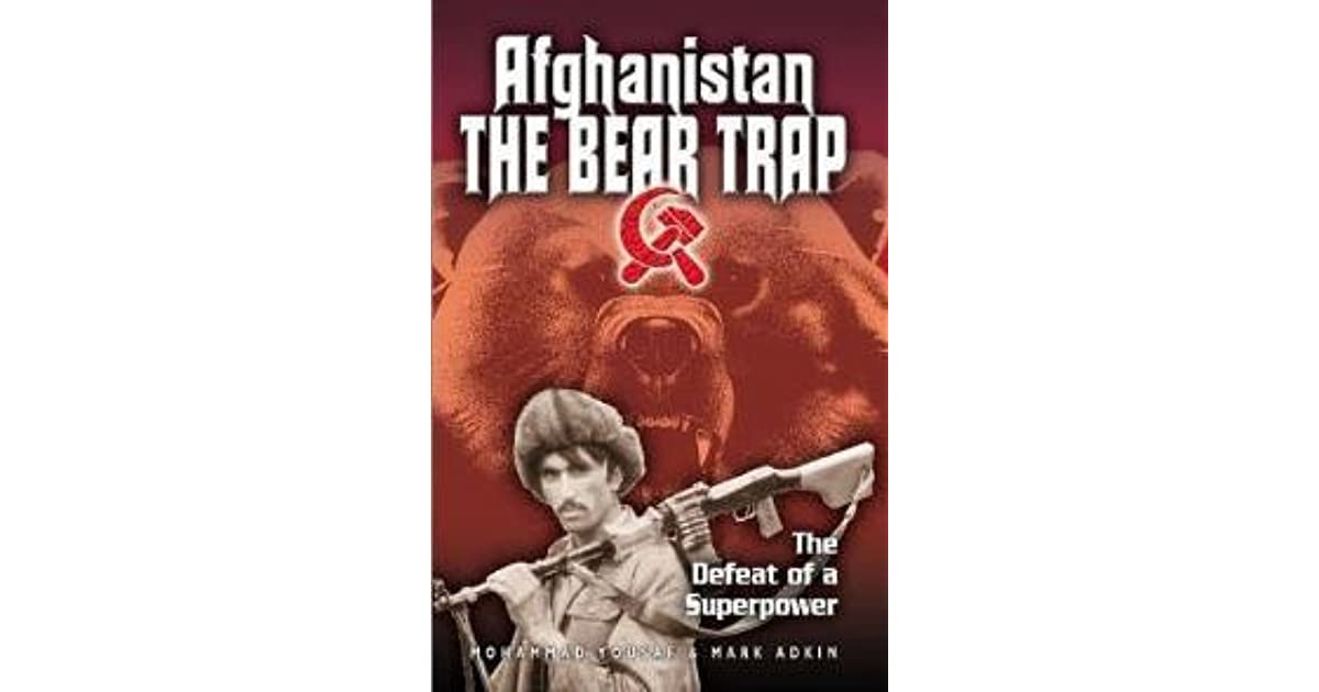 Afganistan, The Bear Trap: The Defeat Of A Superpower by