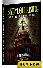 Babylon Rising Updated And Expanded And The First Shall Be Last By Rob Skiba