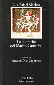 La Guaracha Del Macho Camacho By Luis Rafael Sánchez