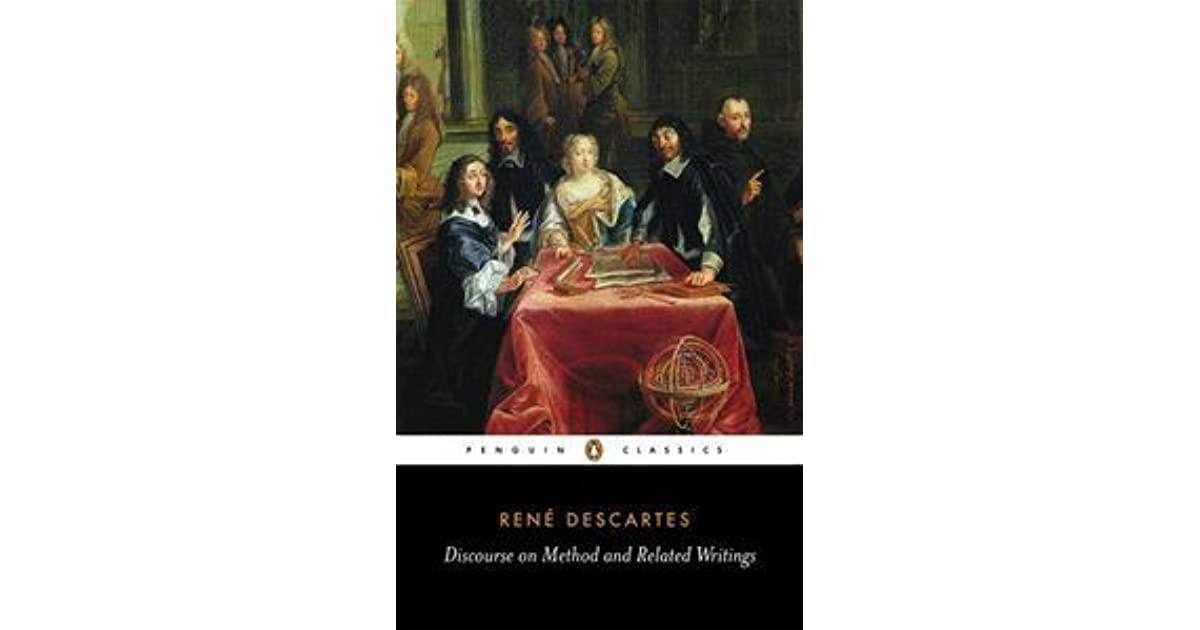 a review of part five of descartes discourse on method Discourse on method part v descartes (1596-1650) i introduction a descartes's project: to establish an entirely new system of knowledge 1 this system included a mechanics that would provide a physical account of copernican astronomy.