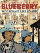 La Jeunesse De Blueberry, Tome 8:  Trois Hommes Pour Atlanta
