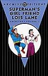 Superman's Girl Friend Lois Lane Archives, Vol. 1 by Jerry Coleman