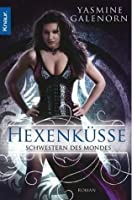 Hexenküsse (Otherworld / Sisters of the Moon, #4)