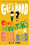 Close Encounters of the Girl Kind (Geekhood, #1)