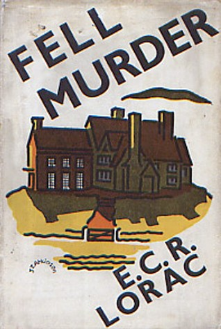 Fell Murder by E.C.R. Lorac