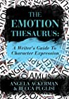 The Emotion Thesaurus by Angela Ackerman
