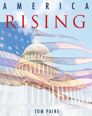 America Rising by Tom  Paine
