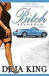 Bitch Reloaded (Bitch, #2)