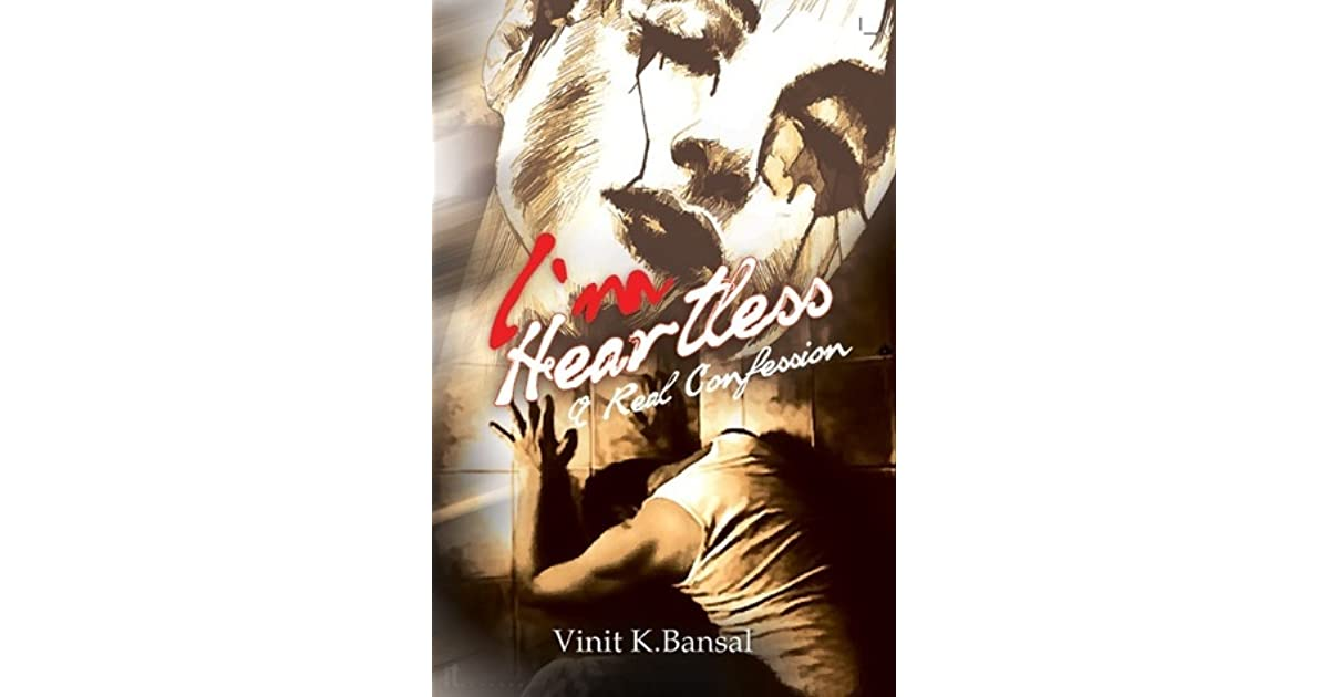 I Am Heartless A Real Confession Ebook