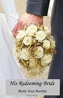 His Redeeming Bride (Nebraska Historicals, #8)