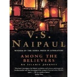 Among the Believers   An Islamic Journey by V.S. Naipaul 8b6bcb2c3b8