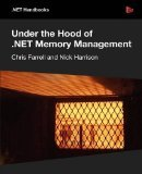 Under the Hood of .NET Memory Management by Chris Farrell