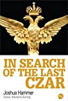 In Search of the Last Czar