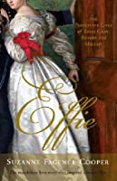 Effie: The Passionate Lives of Effie Gray, John Ruskin and Millais